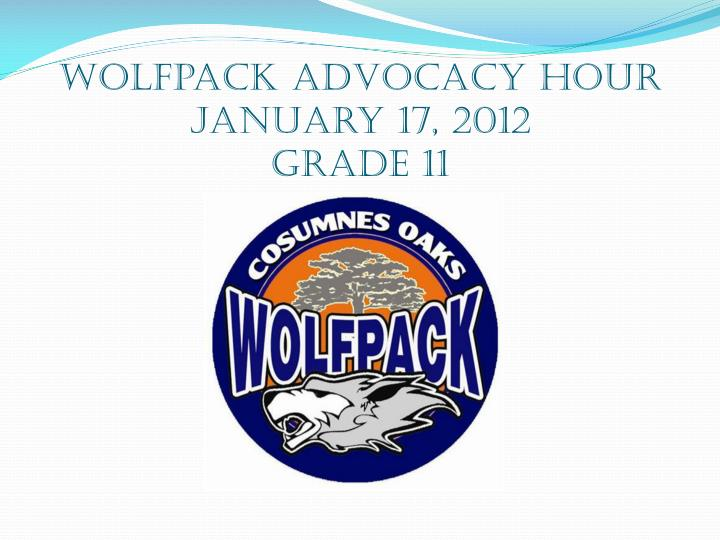 Wolfpack advocacy hour january 17 2012 grade 11