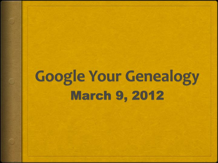 Google your genealogy