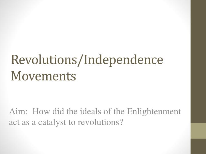 Revolutions independence movements