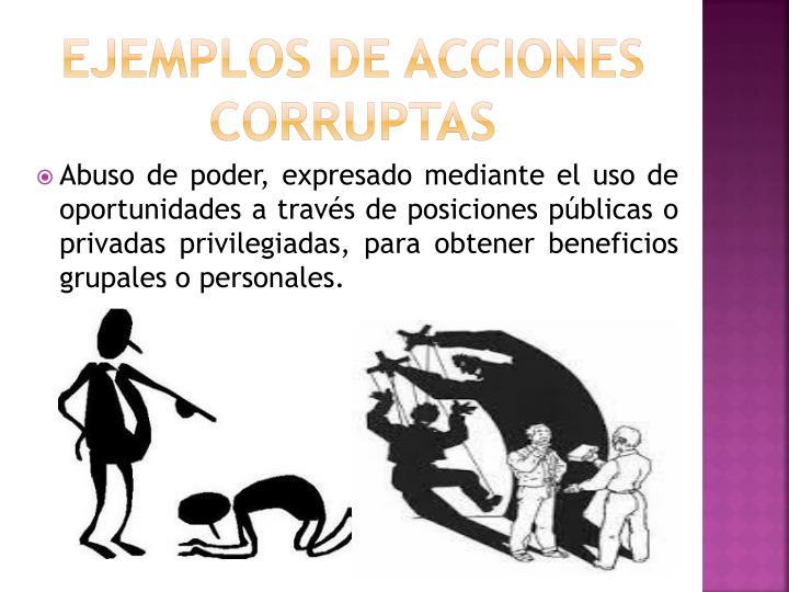 EJEMPLOS DE ACCIONES CORRUPTAS