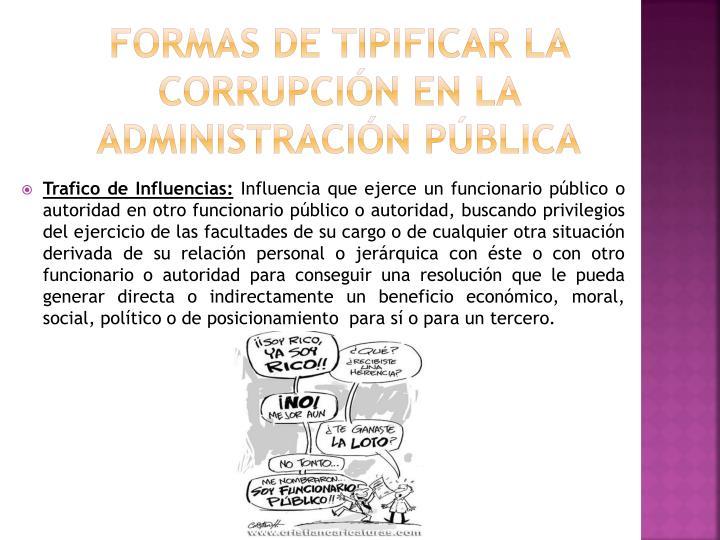 FORMAS DE TIPIFICAR LA CORRUPCIÓN EN LA ADMINISTRACIÓN PÚBLICA