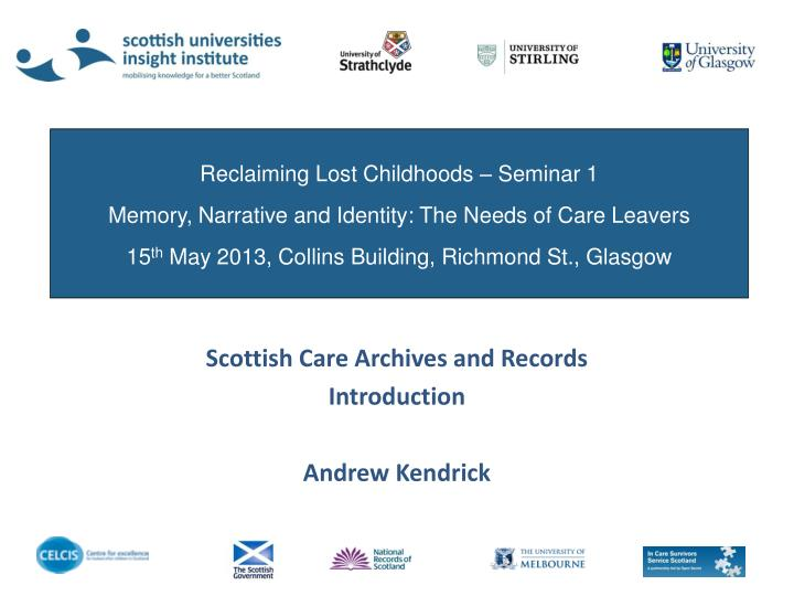 Scottish care archives and records introduction andrew kendrick