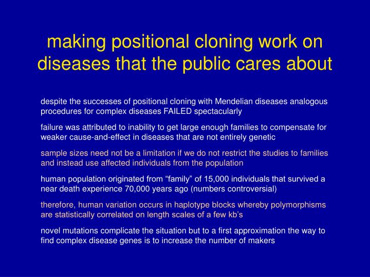 making positional cloning work on diseases that the public cares about