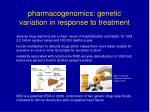 pharmacogenomics genetic variation in response to treatment