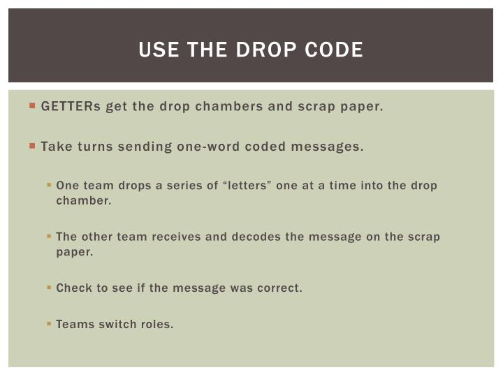 Use the drop code