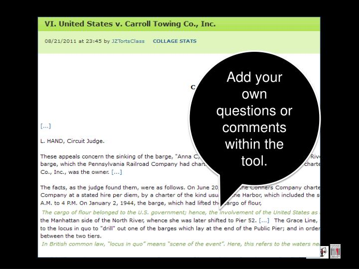 Add your own questions or comments within the tool.