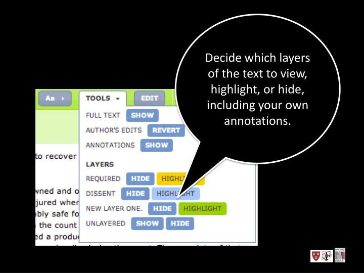 Decide which layers of the text to view, highlight, or hide, including your own annotations.