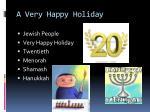 a very happy holiday
