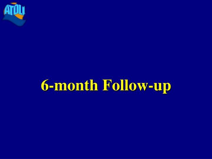 6-month Follow-up