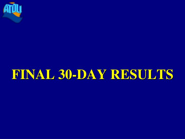 FINAL 30-DAY RESULTS