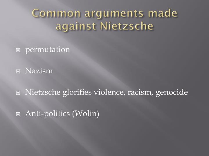 Common arguments made against Nietzsche