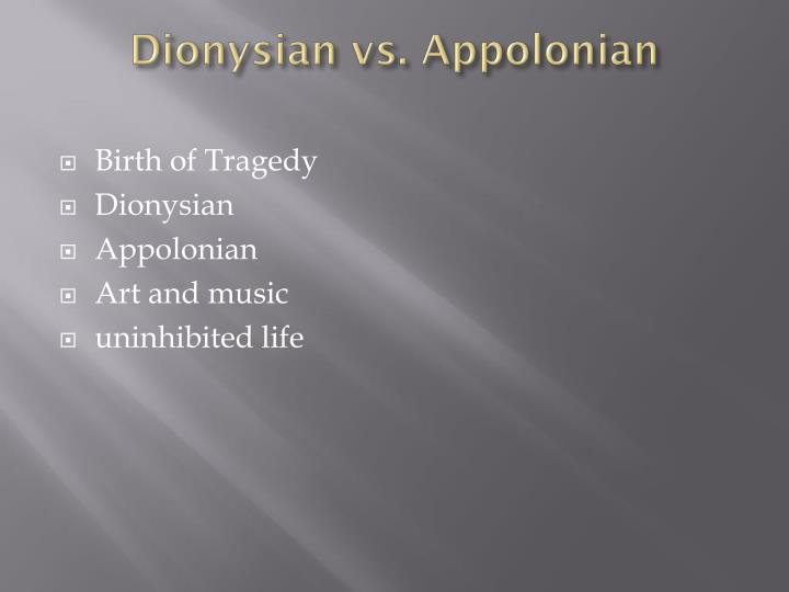 Dionysian vs.