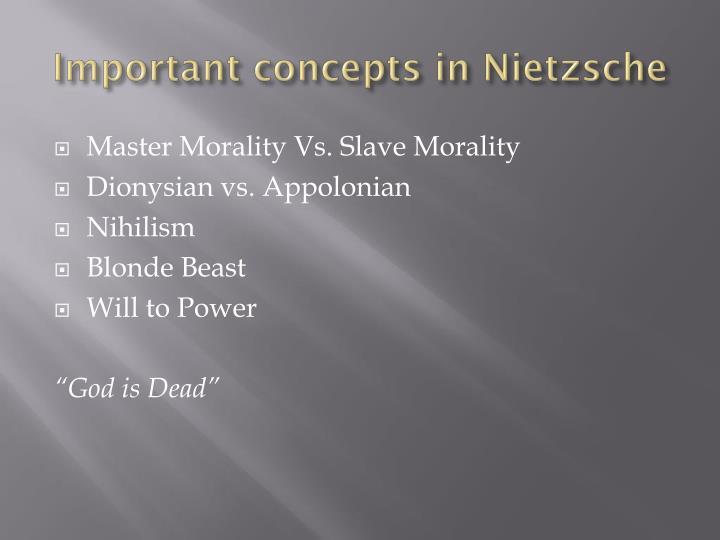 Important concepts in Nietzsche