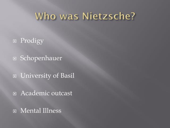 Who was Nietzsche?
