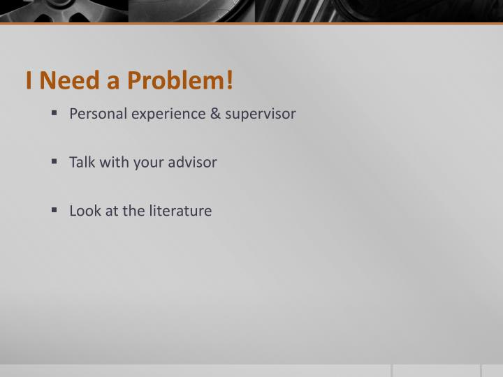 I Need a Problem!