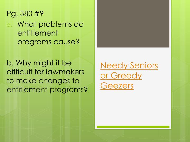 Needy Seniors or Greedy Geezers
