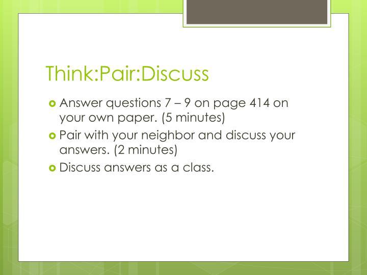 Think:Pair:Discuss