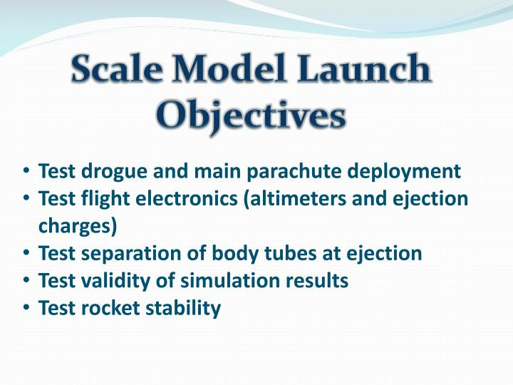 Scale Model Launch Objectives