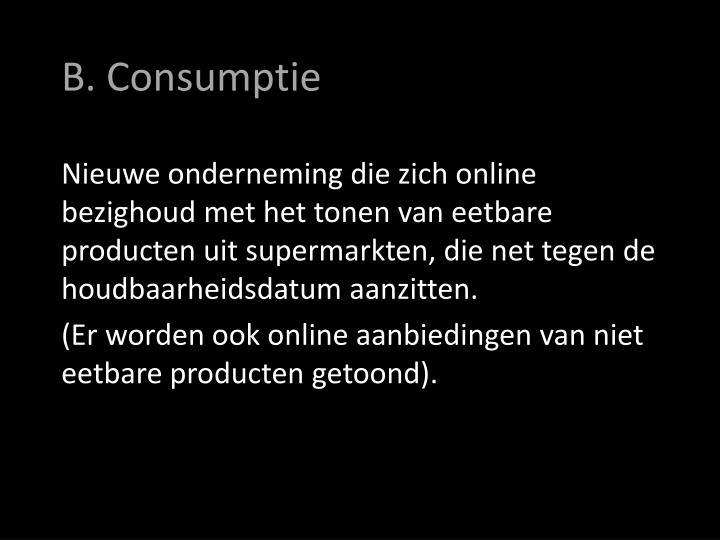 B. Consumptie