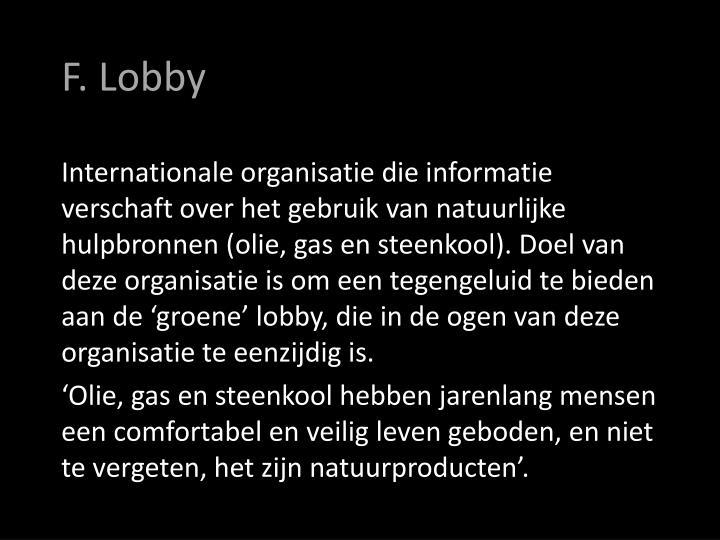 F. Lobby