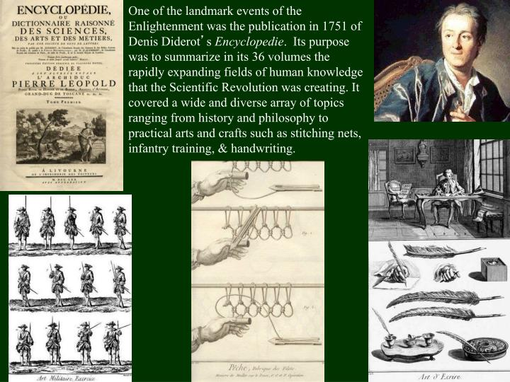 One of the landmark events of the Enlightenment was the publication in 1751 of Denis Diderot