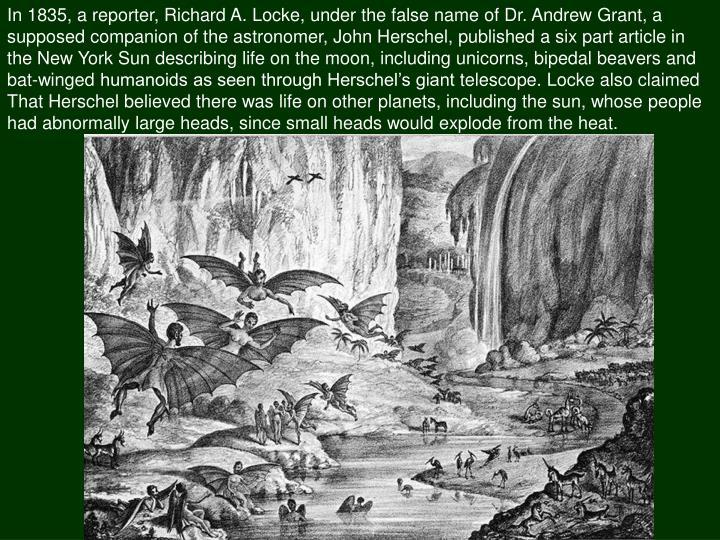 In 1835, a reporter, Richard A. Locke