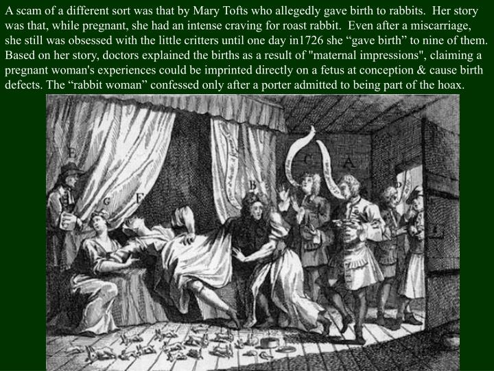 A scam of a different sort was that by Mary
