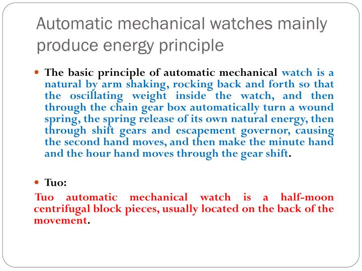 Automatic mechanical watches mainly produce energy principle