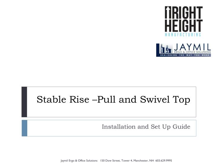 Stable rise pull and swivel top