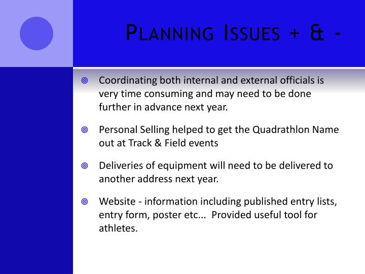 Planning Issues + & -