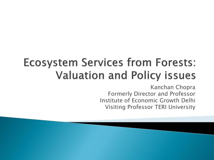 Ecosystem services from forests valuation and policy issues