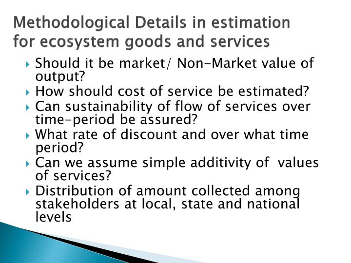Methodological Details in estimation for ecosystem goods and services