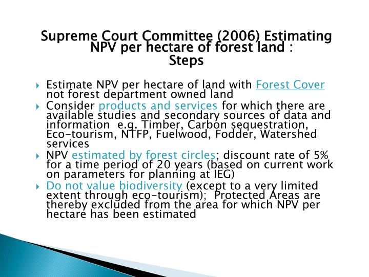 Supreme Court Committee (2006) Estimating NPV per hectare of forest land :