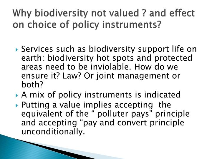 Why biodiversity not valued ? and effect on choice of policy instruments?