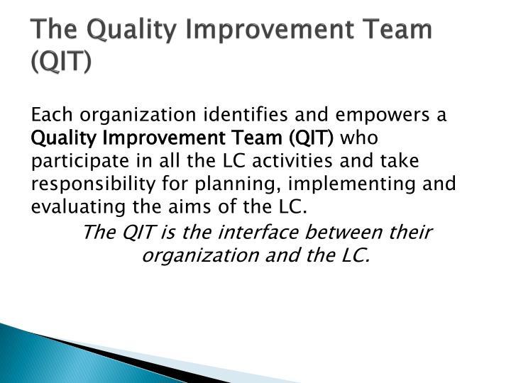 The Quality Improvement Team (QIT)