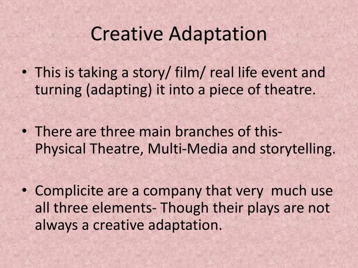 Creative adaptation