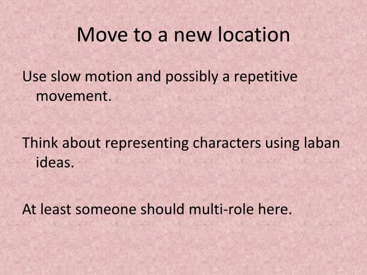 Move to a new location