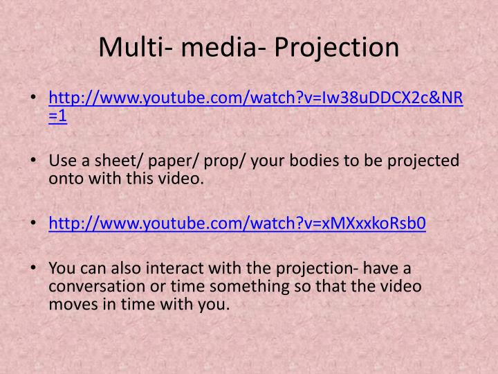 Multi- media- Projection