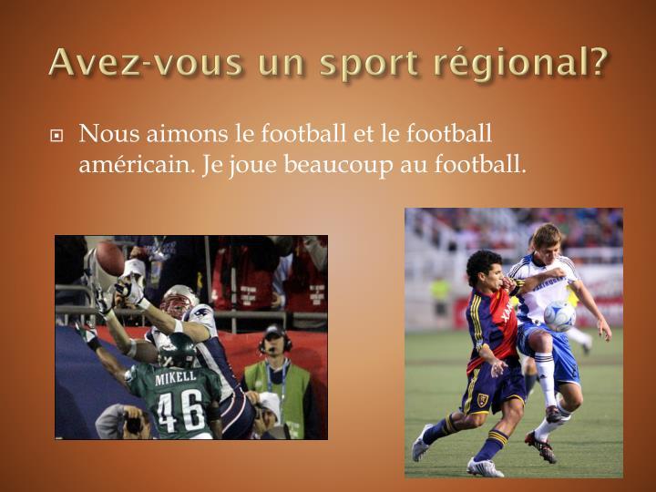 Avez-vous un sport régional?