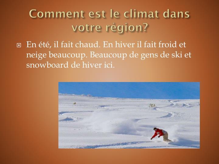 Comment est le climat dans votre région?