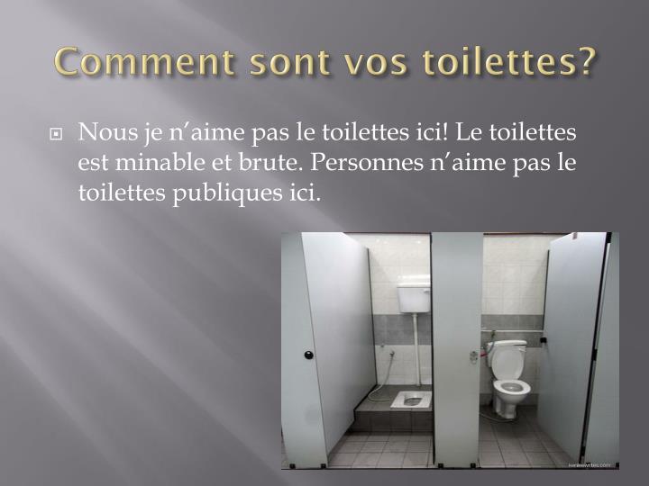 Comment sont vos toilettes?