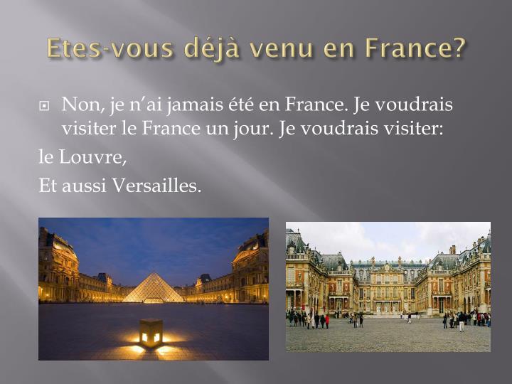 Etes-vous déjà venu en France?
