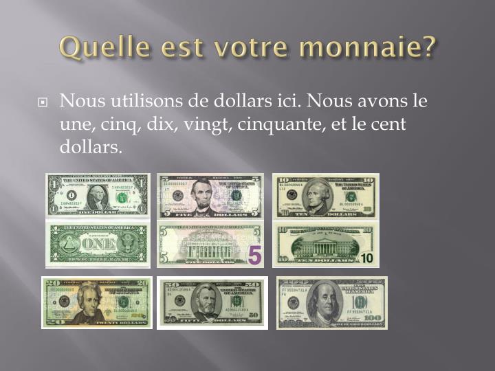Quelle est votre monnaie?