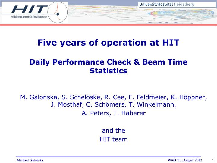 Five years of operation at hit daily performance check beam time statistics