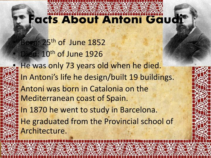 Facts about antoni gaudi