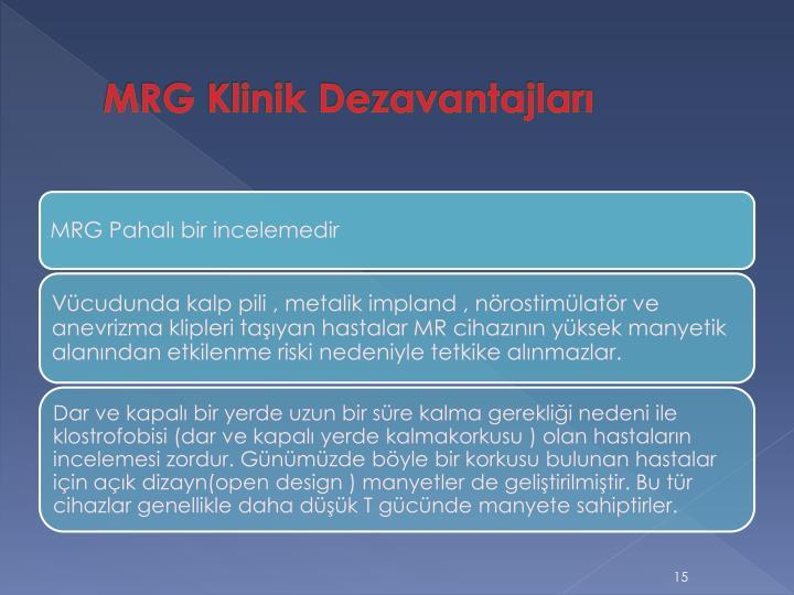 MRG Klinik Dezavantajları