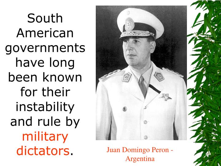 South American governments have long been known for their instability and rule by
