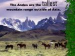 the andes are the tallest mountain range outside of asia