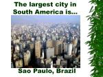 the largest city in south america is