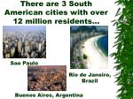 there are 3 south american cities with over 12 million residents